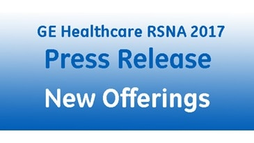 GE Healthcare RSNA 2017 - New Offerings